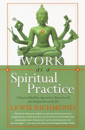 Work as a Spiritual Practice by Lewis Richmond