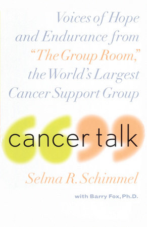 Cancer Talk by Selma R. Schimmel
