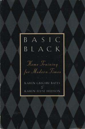 Basic Black by Karen Grigsby Bates and Karen E. Hudson