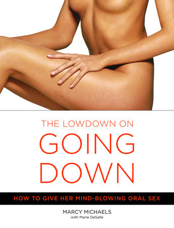 The Low Down on Going Down by Marcy Michaels and Marie Desalle