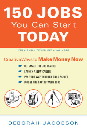 150 Jobs You Can Start Today by Deborah Jacobson