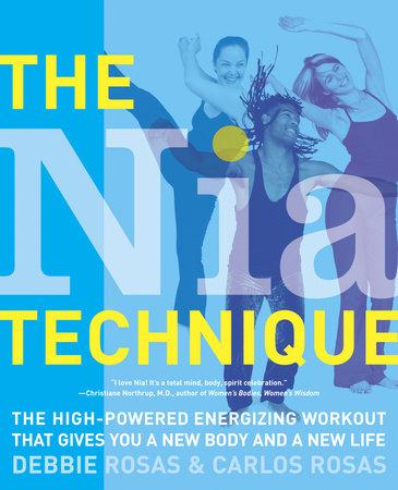 The Nia Technique by Debbie Rosas and Carlos Rosas