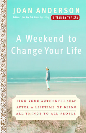 A Weekend to Change Your Life by Joan Anderson
