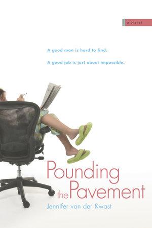 Pounding the Pavement by Jennifer van der Kwast