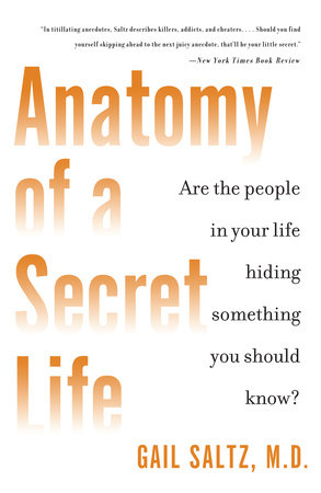 Anatomy of a Secret Life by Gail Saltz, M.D.