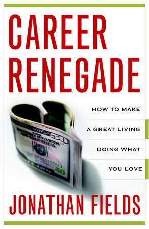 Career Renegade by Jonathan Fields