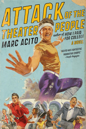 Attack of the Theater People by Marc Acito