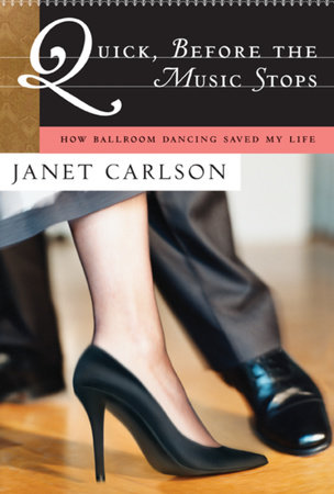 Quick, Before the Music Stops by Janet Carlson