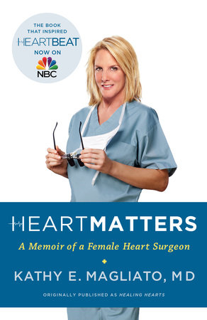 Heart Matters by Kathy Magliato, M.D.