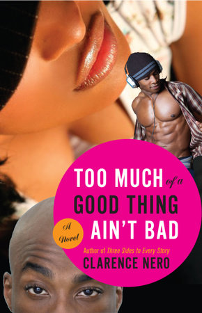 Too Much of a Good Thing Ain't Bad by Clarence Nero