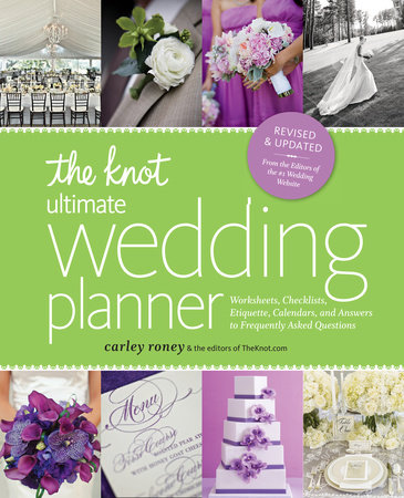 The Knot Ultimate Wedding Planner [Revised Edition] by Carley Roney and Editors of The Knot