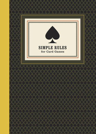 Simple Rules for Card Games by Potter Gift