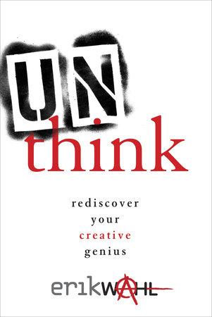 Unthink by Erik Wahl