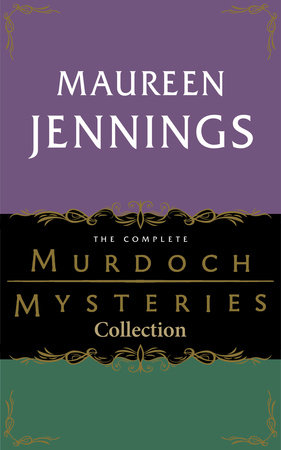 The Complete Murdoch Mysteries Collection by Maureen Jennings