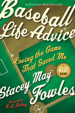 Baseball Life Advice by Stacey May Fowles
