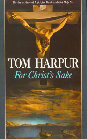 For Christ's Sake by Tom Harpur
