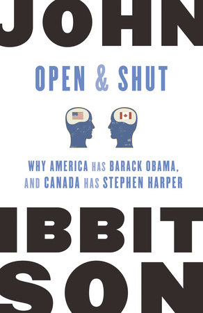 Open and Shut by John Ibbitson