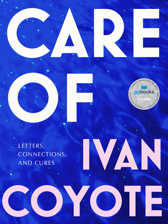 Care Of by Ivan Coyote