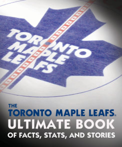 The Toronto Maple Leafs Ultimate Book of Facts, Stats, and Stories