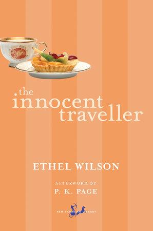 The Innocent Traveller by Ethel Wilson
