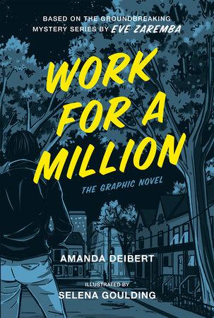 Work for a Million (Graphic Novel) by Amanda Deibert and Eve Zaremba