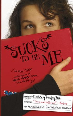 Sucks to Be Me by Kimberly Pauley