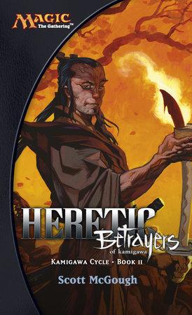 Heretic, Betrayers of Kamigawa by Scott McGough