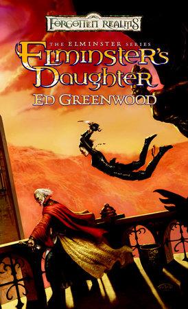 Elminster's Daughter by Ed Greenwood