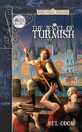 The Jewel of Turmish by Mel Odom