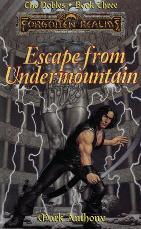 Escape from Undermountain by Mark Anthony