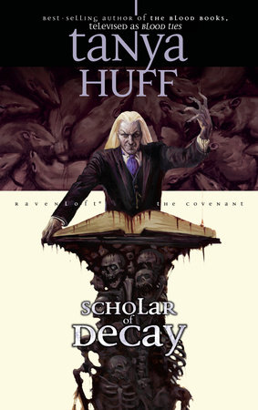 Scholar of Decay by Tanya Huff