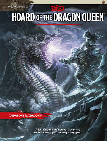 Hoard of the Dragon Queen by Wizards RPG Team
