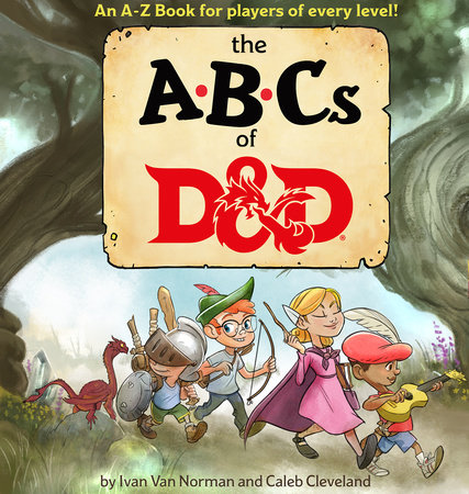 ABCs of D&D (Dungeons & Dragons Children's Book) by Ivan Van Norman and Wizards RPG Team