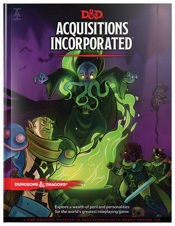 Dungeons & Dragons Acquisitions Incorporated HC (D&D Campaign Accessory Hardcover Book) by Wizards RPG Team