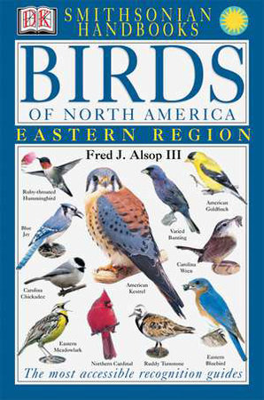 Handbooks: Birds of North America: East by Fred J. Alsop, III