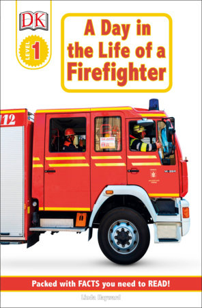 DK Readers L1: Jobs People Do: A Day in the Life of a Firefighter by Linda Hayward