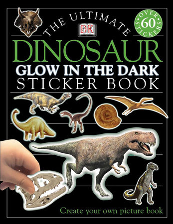 Ultimate Sticker Book: Glow in the Dark: Dinosaur by DK