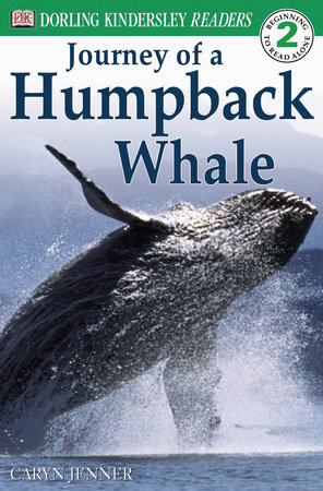 DK Readers L2: Journey of a Humpback Whale by Caryn Jenner