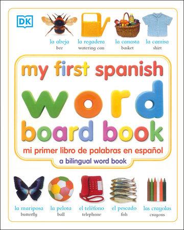 My First Spanish Word Board Book/mi Primer Libro De Palabras En Espanol by DK