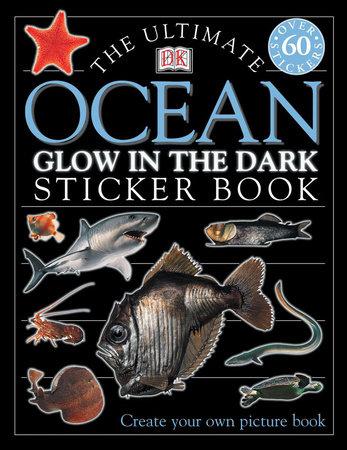 Ultimate Sticker Book: Glow in the Dark: Ocean Creatures by DK