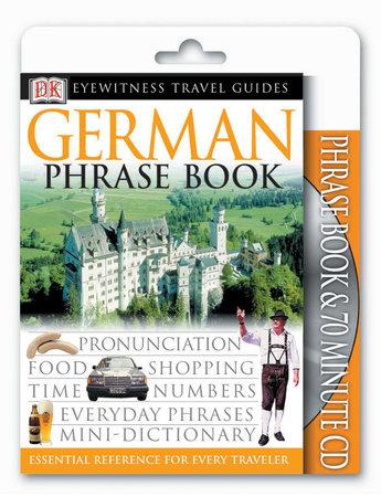 Eyewitness Travel Guides: German Phrase Book & CD by DK