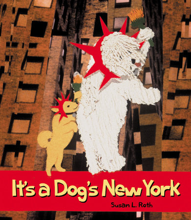 It's A Dog's New York by Susan Roth