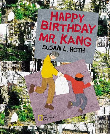 Happy Birthday Mr. Kang by Susan Roth