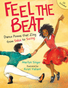 Feel the Beat: Dance Poems that Zing from Salsa to Swing