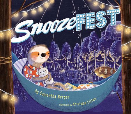 Snoozefest by Samantha Berger