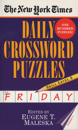 The New York Times Daily Crossword Puzzles: Friday, Volume 1 by New York Times