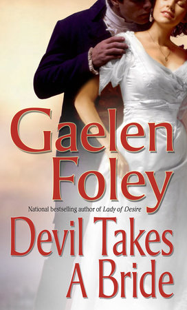 Devil Takes a Bride by Gaelen Foley | PenguinRandomHouse com