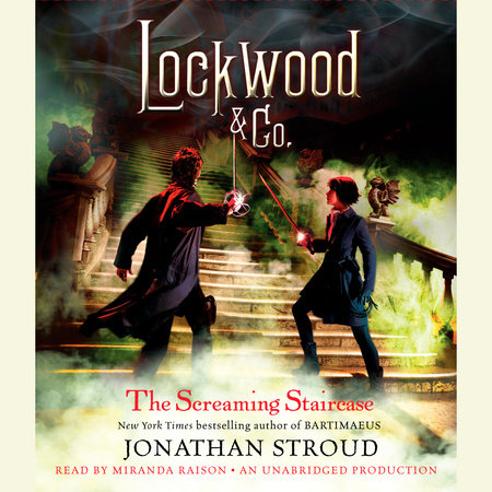 Lockwood & Co.: The Screaming Staircase by Jonathan Stroud