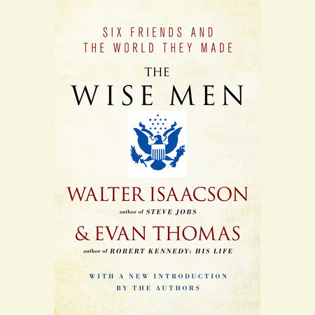 The Wise Men by Walter Isaacson and E. Thomas
