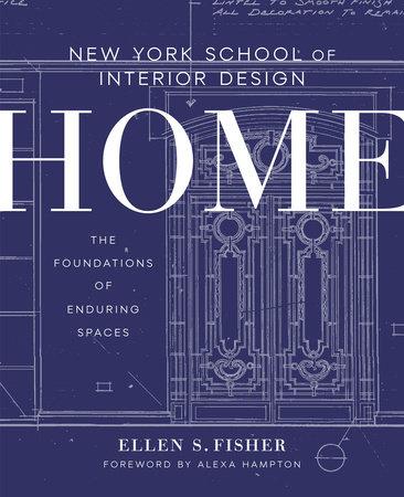 New York School Of Interior Design Home By Ellen S Fisher Jen Renzi Penguinrandomhouse Com Books